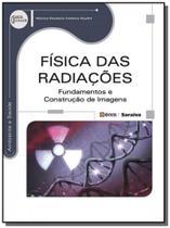 Fisica das radiacoes: fundamentos e construcao de - Editora erica ltda