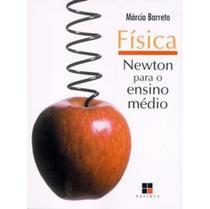 Física : Newton para o Ensino Médio - Papirus -