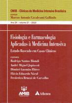 Fisiologia e Farmacologia Aplicadas à Medicina Intensiva - Vol. 27 - Atheneu