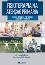 Fisioterapia Na Atenção Primária - Atheneu