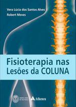 Fisioterapia nas Lesões da Coluna - Atheneu