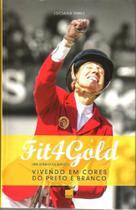 Fit4gold - um diario olimpico - Dba
