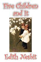 Five Children and It by Edith Nesbit, Fiction, Classics, Fantasy & Magic - Alan rodgers books -