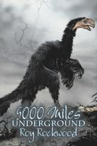 Five Thousand Miles Underground by Roy Rockwood, Fiction, Fantasy & Magic - Alan Rodgers Books