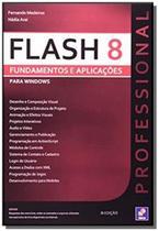 Flash 8 professional - fundamentos e aplicacoes - - Erica