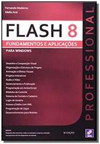 Flash 8 professional - fundamentos e aplicacoes - - Erica -