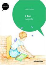 Flor da pele, a - col. dialogo - Scipione