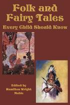 Folk and Fairy Tales Every Child Should Know - Wilder publications