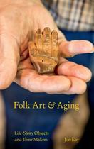 Folk Art and Aging - Indiana university press (ips)