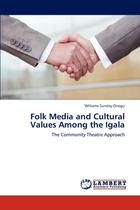 Folk Media and Cultural Values Among the Igala - Ks omniscriptum publishing