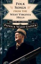 Folk Songs from the West Virginia Hills - West virginia university press