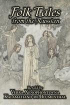 Folk Tales from the Russian by Kalamatiano and Verra Xenophontovna de Blumenthal, Juvenile Fiction, Action  Adventure - Alan rodgers books