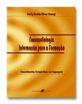 Fonoaudiologia: informacao para a formacao - vol. 2 - Guanabara -