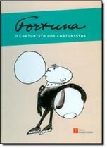 Fortuna: O Cartunista dos Cartunistas - Pinakotheke