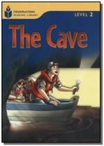 Foundations Reading Library Level 2.6 - The Cave - Cengage