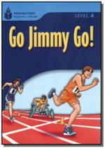 Foundations Reading Library Level 4.2 - Go Jimmy Go - Cengage