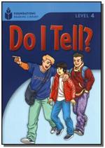 Foundations Reading Library Level 4.3 - Do I Tell? - Cengage -