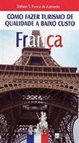 França - como fazer turismo de qualidade a baixo custo - Zamboni -