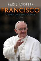 Francisco -  o papa da simplicidade - Harpercollins Br (Casa Dos Livros)