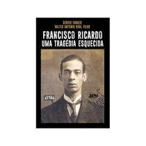 Francisco Ricardo - Uma Tragédia Esquecida - LPm