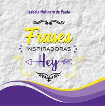 Frases Inspiradoras Hey - Scortecci Editora