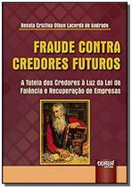 Fraude contra credores futuros - a tutela dos cred - Jurua