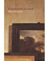 Fundamento da moral, O - Conche, marcel