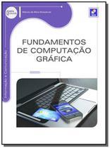 Fundamentos da computacao grafica - Editora erica ltda