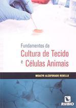 Fundamentos da cultura de tecido e celulas anmais - Rubio
