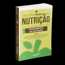 Fundamentos da nutricao - manuais da nutricao, vol.1 - Sanar
