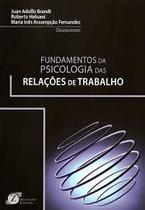 Fundamentos da Psicologia Das Relações de Trabalho - Zagodoni editora