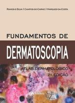 Fundamentos de dermatoscopia atlas dermatologico - Editora Atheneu Rio
