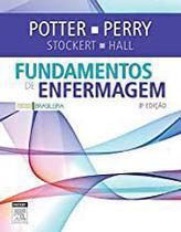 Fundamentos de enfermagem - 8ª edição unknown_binding Potter e Perry - Livro