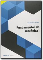 Fundamentos de mecanica 1 - colecao metalmecanica - Senai