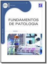 Fundamentos de patologia - serie eixos - Editora erica ltda