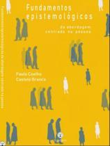 Fundamentos epistemológicos da abordagem centrada na pessoa - Editora Via Verita Ltda