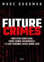 Future Crimes - Hsm Editora