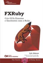 Fxruby - crie guis enxutas e excelentes com o ruby - Ciencia Moderna -