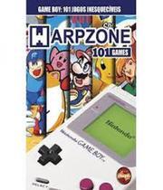 Game Boy - 101 Jogos Inesquecoveis - Vol 09 - Warpzone