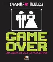 Game Over - Leia Agora Ou Cale-se Para Sempre - Besourobox
