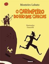 Garimpeiro do rio das garças, o - Globo Livros