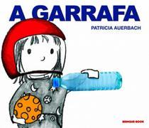 Garrafa, a - Brinque book -