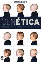 Genetica - Escolhas Que Nossos Avos Nao Faziam -