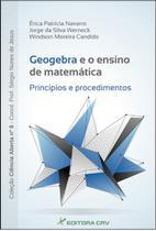 Geogebra e o Ensino de Matemática - Princípios e Procedimentos - Crv