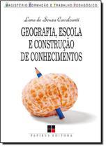 Geografia, Escola e Construção de Conhecimentos - Papirus