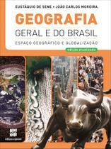 Geografia Geral e do Brasil - Espaço Geográfico e Globalização - Vol. Único - Ed. 2012 - Com Mapas de Apoio - Scipione -