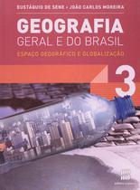 Geografia Geral e do Brasil - Espaço Geográfico e Globalização - Volume 3 - Scipione