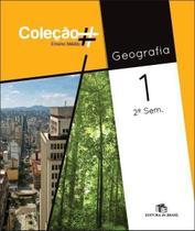 Geografia - Vol. 1 - Ensino Médio - 2º Semestre - Coleção  - Editora do brasil