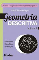 Geometria descritiva vol. 2 - aplicaçoes, superficies e interseçao - Edgard Blucher -
