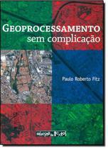 Geoprocessamento sem complicacao - Oficina De Textos -